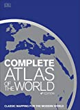 Complete Atlas of the World, 4th Edition: Classic Mapping for the Modern World