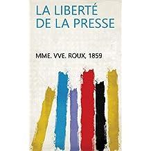 La liberté de la presse (French Edition)