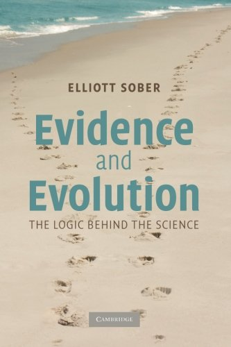Evidence and Evolution: The Logic Behind The Science (Scientific Evidence Of Evolution By Natural Selection)