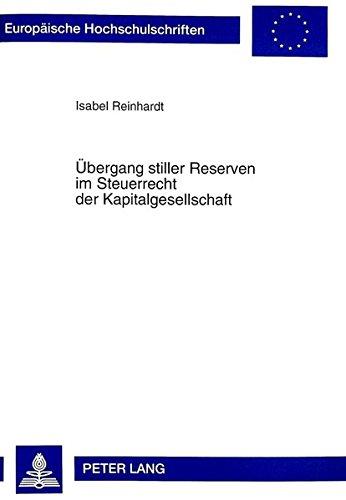 Übergang stiller Reserven im Steuerrecht der Kapitalgesellschaft (Europäische Hochschulschriften Recht) (German Edition) by Peter Lang GmbH, Internationaler Verlag der Wissenschaften