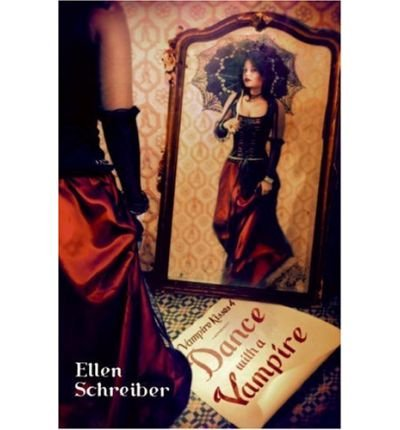 Read Online [ { DANCE WITH A VAMPIRE (VAMPIRE KISSES (HARDCOVER) #04) } ] by Schreiber, Ellen (AUTHOR) Jul-03-2007 [ Hardcover ] ebook