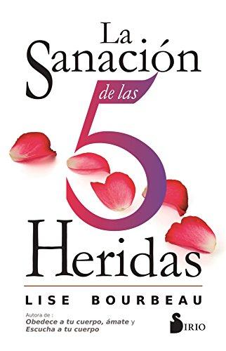 La sanacion de las 5 heridas (Spanish Edition) [Lise Bourbeau] (Tapa Blanda)