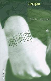 Imprégnation par David Almond