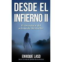 DESDE EL INFIERNO II: El esperado desenlace del libro adaptado al Cine (Spanish Edition)