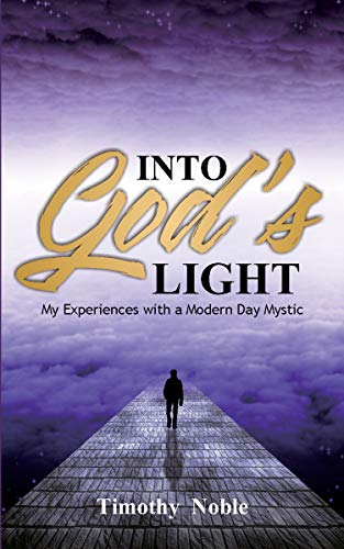 Into God's Light by Timothy Noble ebook deal