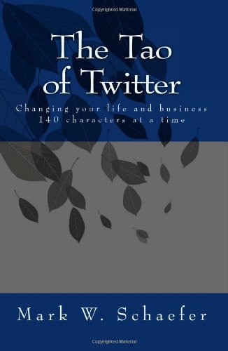 The Tao of Twitter: Changing your life and business 140...