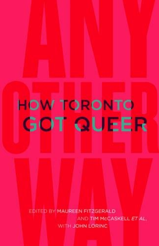 Any Other Way: How Toronto Got Queer