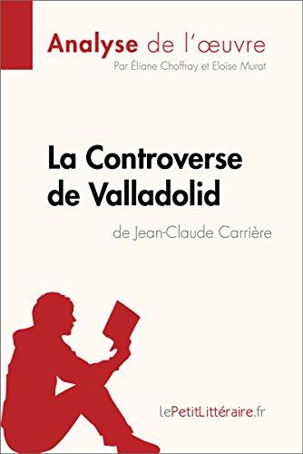 La Controverse de Valladolid de Jean-Claude Carrière (Analyse de loeuvre)