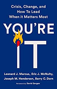 You're It: Crisis, Change, and How to Lead When It Matters