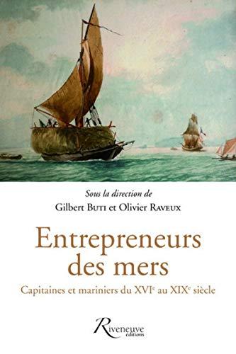 Entrepreneurs des mers : Capitaines et mariniers du XVIe au XIXe siècle ()