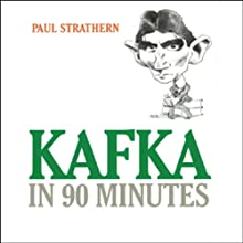 Kafka in 90 Minutes Audiobook by Paul Strathern Narrated by Robert Whitfield