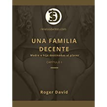 Una Familia Decente, Capítulo I: Madre e hija destinadas al placer