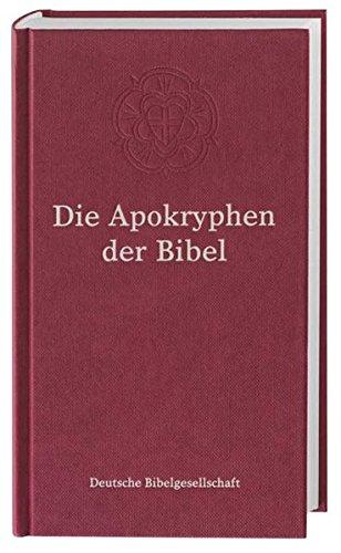 Die Apokryphen der Bibel: nach der Übersetzung Martin Luthers