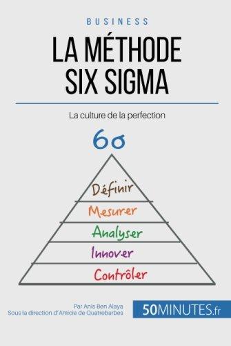 La mthode Six Sigma: La culture de la perfection (French Edition)