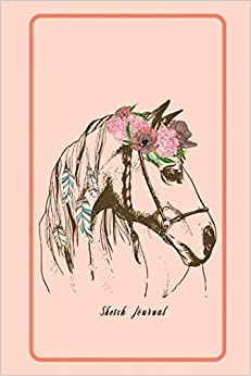 Amazon Com Sketch Journal Blank Paper Pad Drawing Doodling Sketching Design To Creative Artist Or Improving Drawing Skills For Children Kid Adult Or Business Fashion Boho Chick Horse Theme 9781687277244 O Pitt Craig