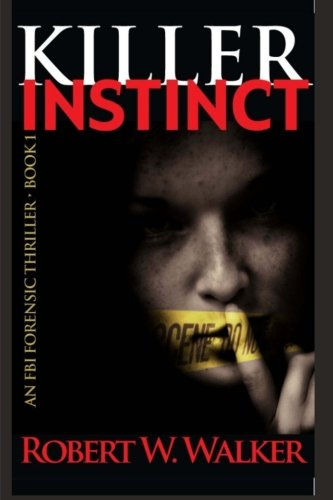 Killer Instinct (THE INSTINCT THRILLERS featuring FBI forensic pathologist Dr. Jessica Coran)