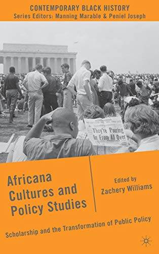 Africana Cultures and Policy Studies: Scholarship and the Transformation of Public Policy (Contemporary Black History)