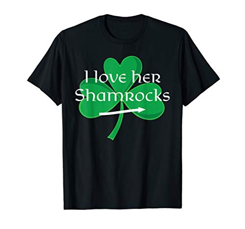 (Funny Couples St. Patty's Day T-Shirt I Love Her)