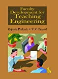 Faculty Development for Teaching Engineering, Prakash, Rajnish, Sr. and Prasad, T. V., Sr., 9381141908