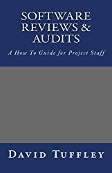 Software Reviews & Audits: A How To Guide for Project Staff