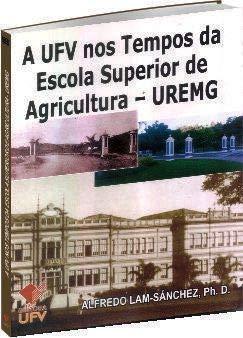 A UFV nos Tempos da Escola Superior de Agricultura