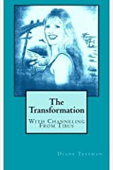 The Transformation: With Channeling From Tibus by Diane Tessman (2014-03-09) Paperback