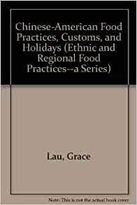 Chinese american food practices customs and holidays for American regional cuisine book