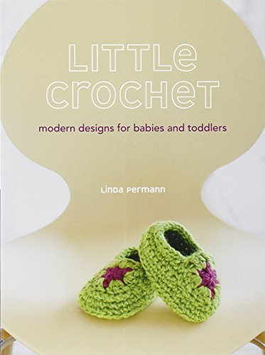 Random House Little Crochet: Modern Designs for Babies and Toddlers -