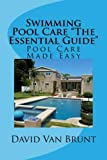 Swimming Pool Care'The Essential Guide': Pool Care Made Easy