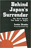 Behind Japan's Surrender: The Secret Struggle That Ended an Empire