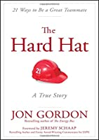 The Hard Hat: 21 Ways To Be A Great