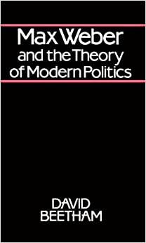 Book Max Weber and the Theory of Modern Politics by David Beetham (1991-01-08)