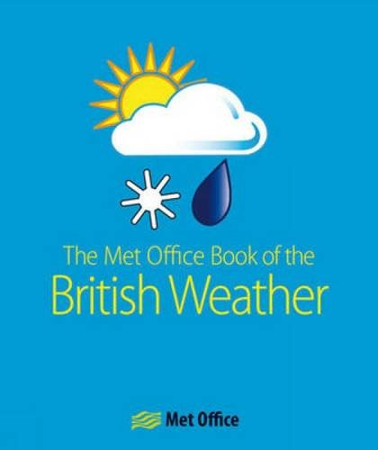 [F.r.e.e] The M.E.T. Office Book of the British Weather: U.K. Weather Month by Month<br />[T.X.T]