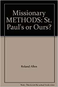 """book review of missionary methods Their methods and movements were  the first part of the book contains six papers which view  """"the theology of the christian mission: a review article,"""" vox."""