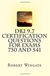 DB2 9.7 Certification Questions for Exams 730 and 541