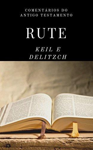 Rute (Comentários sobre o Antigo Testamento Livro 8)
