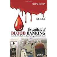 Essentials Of Blood Banking (A Handbook For Students Of Blood Banking And Clinical Residents)