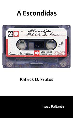 Descargar Libro A Escondidas: Patrick D. Frutos Isaac Baltanás