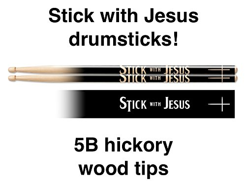 Stick with Jesus custom drumsticks. 5B wood tip hickory