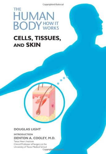 Skin Tissue - Cells, Tissues, and Skin (The Human Body, How It Works)
