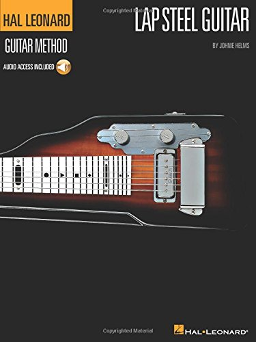 - The Hal Leonard Lap Steel Guitar Method