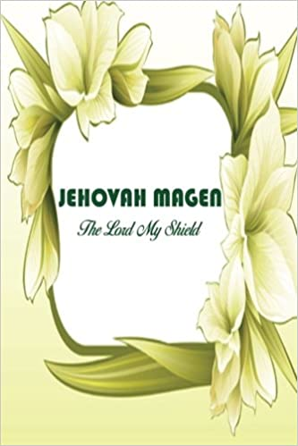 Jehovah Magen The Lord My Shield: Names Of God Bible Verse