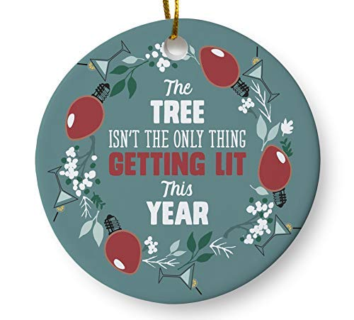 (Funny Christmas Tree Ornament, The Tree Isn't the Only Thing Getting Lit This Year 3