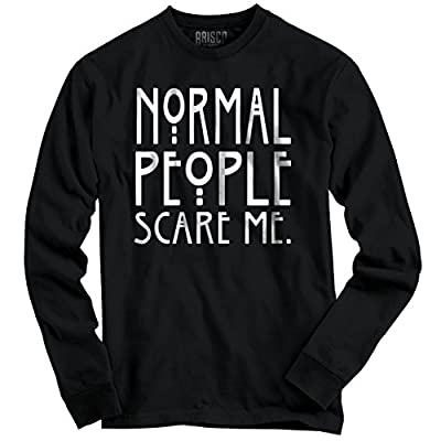 Normal People Scare Me Funny Graphic Design Long Sleeve T-Shirt hot sale
