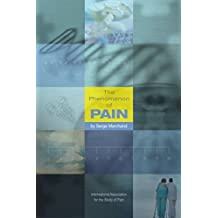 The Phenomenon of Pain by Serge Marchand PhD (2012-08-20)