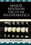 Major Revision Facts in Mathematics, B. N. Kumar, 0761847847