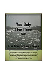True Story of Larry Brown: You Only Live Once - Part 1
