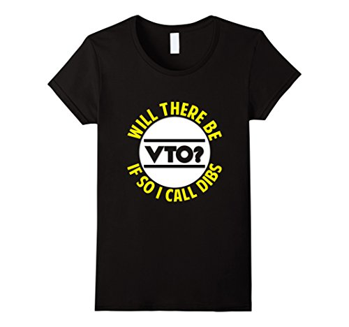 [Womens FUNNY WILL THERE BE VTO T-SHIRT Work Career Job Meme Gift Medium Black] (Work Team Costumes)