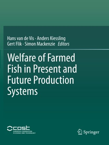 - Welfare of Farmed Fish in Present and Future Production Systems