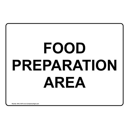 (Food Preparation Area Safety Sign, White 10x7 in. Aluminum for Safe Food Handling by ComplianceSigns)